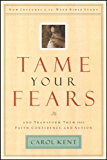 Tame Your Fears: And Transform Them into Faith, Confidence, and Action (Navigators Reference Library)