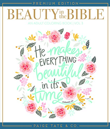 Beauty in the Bible: Adult Coloring Book Volume 3, Premium Edition (Christian Coloring, Bible Journaling and Lettering: Inspirational Gifts)]()