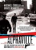 By Michael Codella, Bruce Bennett: Alphaville: 1988, Crime, Punishment, and the Battle for New York City's Lower East Side [Audiobook]