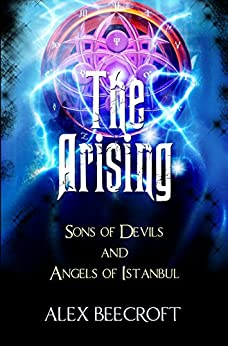 The Arising Series Box Set: Comprising Sons of Devils and Angels of Istanbul by [Beecroft, Alex]