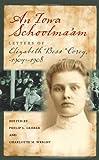 img - for An Iowa Schoolma'am: Letters of Elizabeth