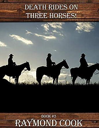 Death Rides On Three Horses