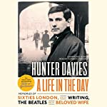 A Life in the Day | Hunter Davies