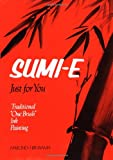 Sumi-E Just for You, Hakuho Hirayama, 0870113690