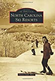 North Carolina Ski Resorts (Images of America) by Donna Gayle Akers (2014-12-15)