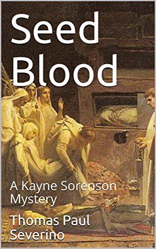 Seed Blood: A Kayne Sorenson Mystery (Kayne Sorenson Mysteries Book 1)