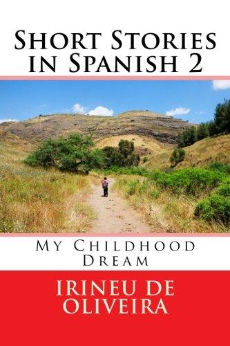 Download Short Stories in Spanish 2: My Childhood Dream (Volume 2) (Spanish Edition) ebook