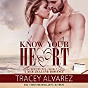 Know Your Heart Audiobook by Tracey Alvarez Narrated by Rose O'Toole