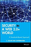 Security Standards in a Web + 2.0 World - AStandards-Based Approach