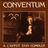 A L'Affut D'Un Complot by Conventum (2006-05-03)