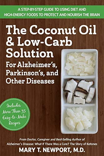The Coconut Oil and Low-Carb Solution for Alzheimer
