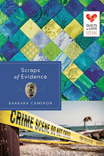 Scraps Of Evidence Quilts Of Love Series Kindle Edition By