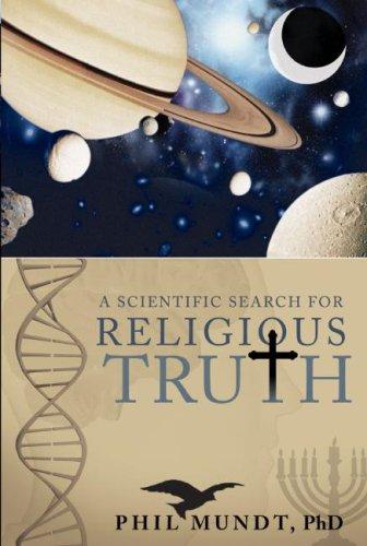 Read Online A Scientific Search for Religious Truth pdf epub