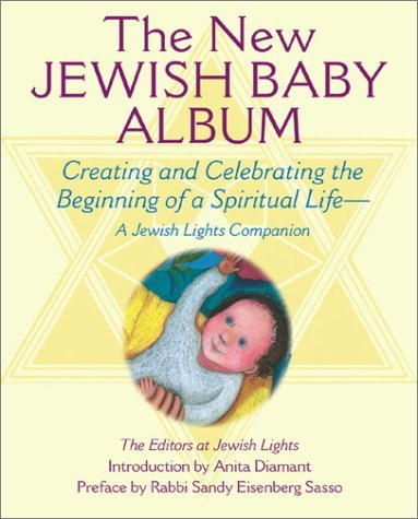 (By Jewish Lights New Jewish Baby Album: Creating and Celebrating the Beginning of a Spiritual Life - A Jewish Lights (1st Frist Edition) [Hardcover] )
