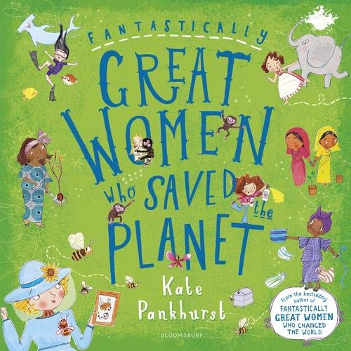 Cover: Kate Pankhurst Fantastically great women who saved the planet