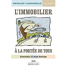 L'immobilier à la portée de tous: S'enrichir et faire fortune (Affaires) (French Edition)