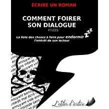 COMMENT FOIRER SON DIALOGUE (ÉCRIRE) (French Edition)