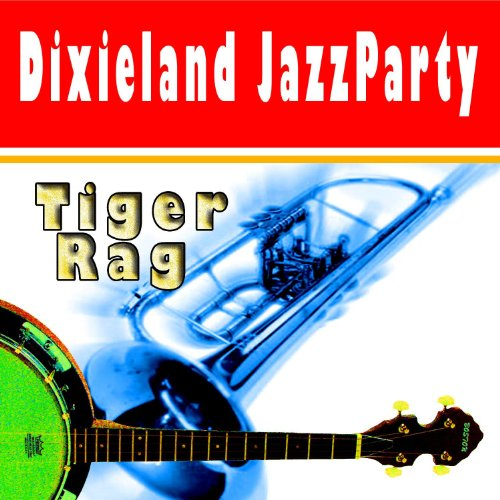 Dixieland Jazz Party - Tiger Rag by Various artists on ...