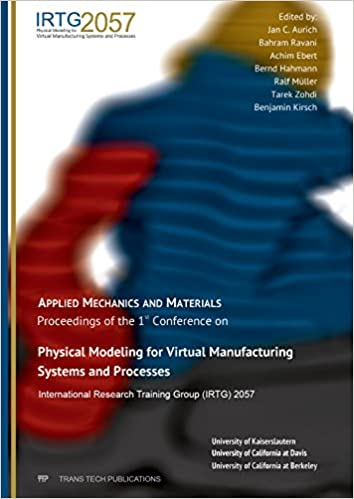 Book Physical Modeling for Virtual Manufacturing Systems and Processes: Selected, Peer Reviewed Papers from the Selected, Peer Reviewed Papers from the 1st ... Germany (Applied Mechanics and Materials)