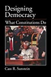 Designing Democracy, Cass R. Sunstein, 0195158407