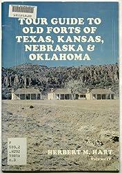 Tour Guide to Old Forts of Texas, Kansas,  Nebraska and Oklahoma