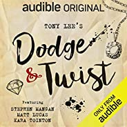 Dodge & Twist: An Audible Original D
