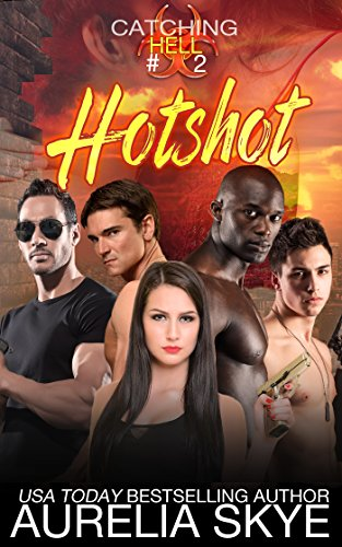 Catching Hell (Serial): Part Two: Hotshot (Hell Virus)
