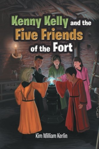 Read Online Kenny Kelly and the Five Friends of the Fort ebook