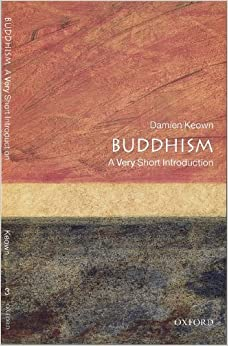 Book Buddhism: A Very Short Introduction (Very Short Introductions) by Damien Keown (24-Feb-2000)