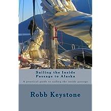 Sailing the Inside Passage to Alaska: A practical guide to sailing the inside passage