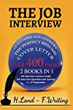 The Job Interview: 2 books in 1 (Job interview Questions and Answers, A to Z Preparation, Cover Letter, Resume - Job Interview Answers Guide). The Latest Complete Collection for Job Hunters