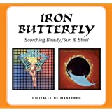 Iron Butterfly -  Sun And Steel / Scorching Beauty