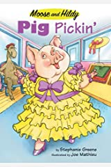 Pig Pickin' (Moose and Hildy Book 3) Kindle Edition