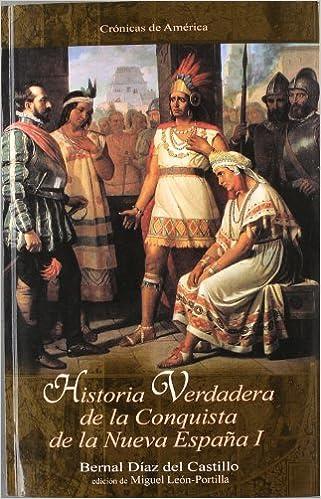 Historia verdadera de la conquista de la Nueva España I: Amazon.es: Díaz Del Castillo, Bernal: Libros
