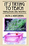 It's Trying to Teach, Ruth S. Hertzberg, 1598004824