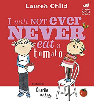 book cover of I Will Not Ever Never Eat A Tomato