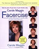 Carole Maggio Facercise: The Dynamic Muscle-Toning Program for Renewed Vitality and a More Youthful Appearance (Revised, Updated) (Paperback)