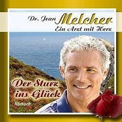 Der Sturz ins Glück (Dr. Jean Melcher 1)
