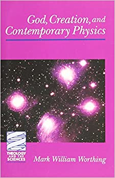 Book GOD, CREATION, AND CONTEMPORARY PHYSICS (Theology and the Sciences)