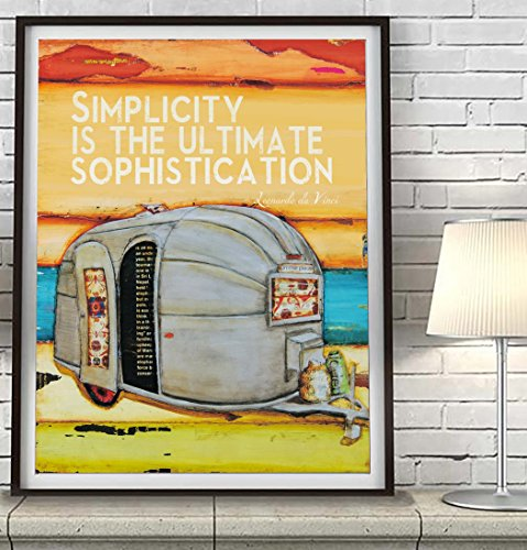 Simplicity Is The Ultimate Sophistication Danny Phillips Art Print made our list of Inspirational And Funny Camping Quotes