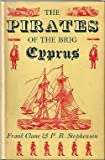 Front cover for the book The pirates of the brig Cyprus by Frank Clune