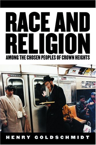 Download Race and Religion Among the Chosen People of Crown Heights [Paperback] [2006] Henry Goldschmidt pdf