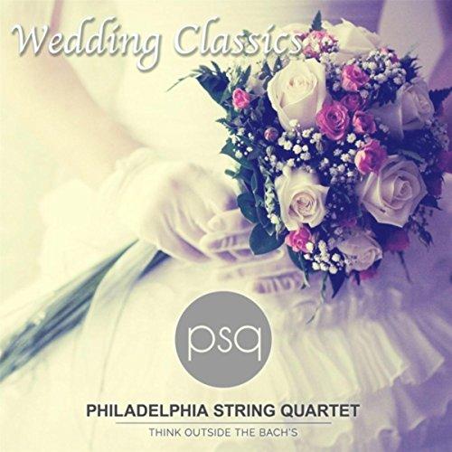 Psq Wedding Classics by Philadelphia String Quartet on Amazon Music