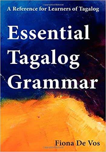Essential Tagalog Grammar: A Reference for Learners of Tagalog