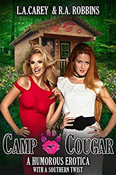 Camp Cougar: Erotica with a Southern Twist by [Robbins, R.A., Carey, L.A.]