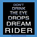 Dream Rider: Don't Drink the Eye Drops | Jon D'Arc