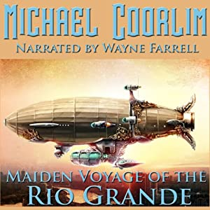 Maiden Voyage of the Rio Grande Audiobook
