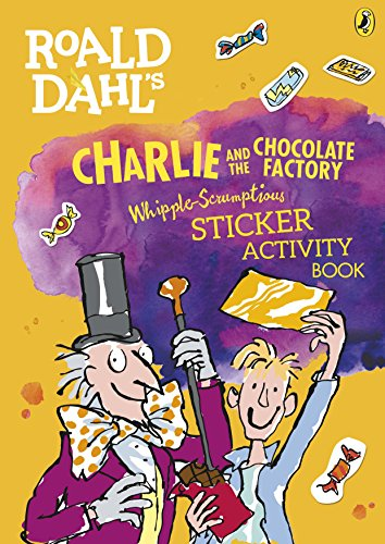 Roald Dahl's Charlie and the Chocolate Factory Whipple-Scrumptious Sticker Activity Book