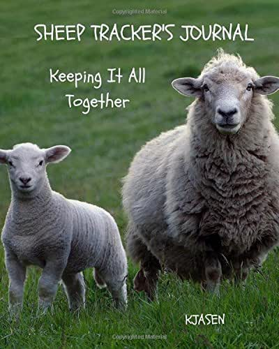 Sheep Tracker's Journal:: Keeping It All Together (Tracker Journals) (Volume 12)