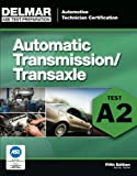 img - for ASE Test Preparation - A2 Automatic Transmissions and Transaxles (ASE Test Preparation Series) book / textbook / text book